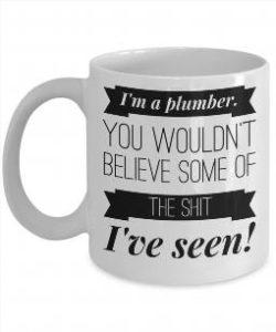 Funny plumbing coffee mug